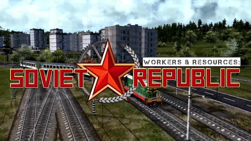 Workers & Resources: Soviet Republic. Вперед к светлому будущему, товарищи!